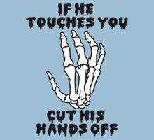 If he touches you, cut his hands off. | Women's T-Shirt