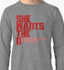 She wants the Destruction of the Patriarchy  Lightweight Sweatshirt