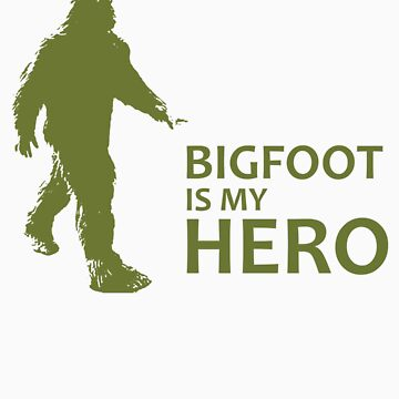 Big Foot Is My Hero by jwgrantham