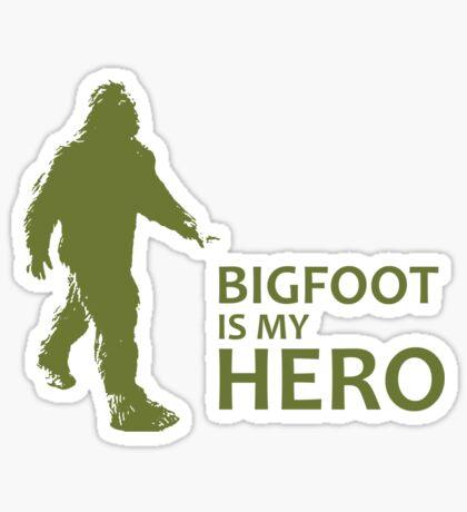 Big Foot Is My Hero Sticker