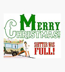 Merry Christmas Shitter Was Full Photographic Print