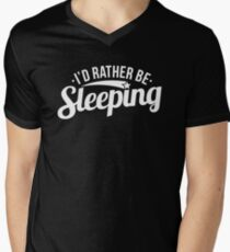Funny I'd Rather Be Sleeping Lazy Sarcasm Sarcastic Graphic T shirt Men's V-Neck T-Shirt