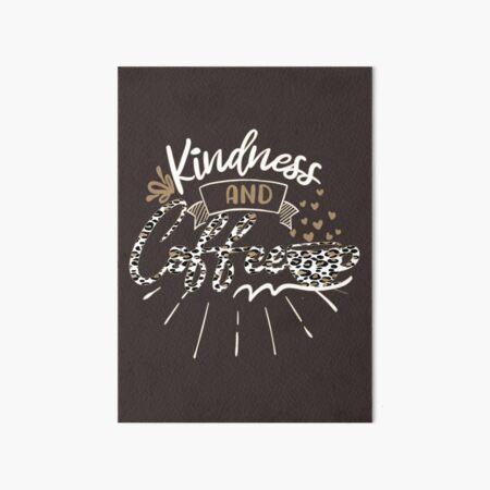 Kindness and Coffee - Leopard Pattern Art Board Print