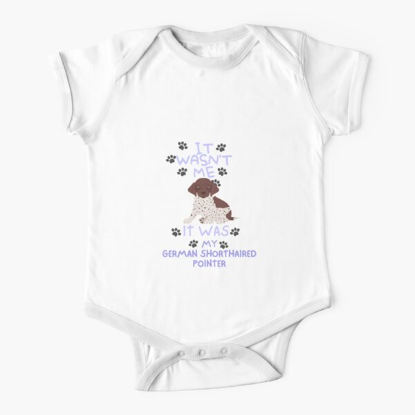 it wasn't me it was my German Shorthaired Pointer Short Sleeve Baby One-Piece