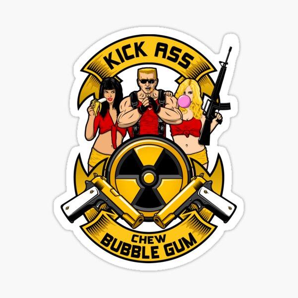 Kick ass! Chew bubble gum! Sticker