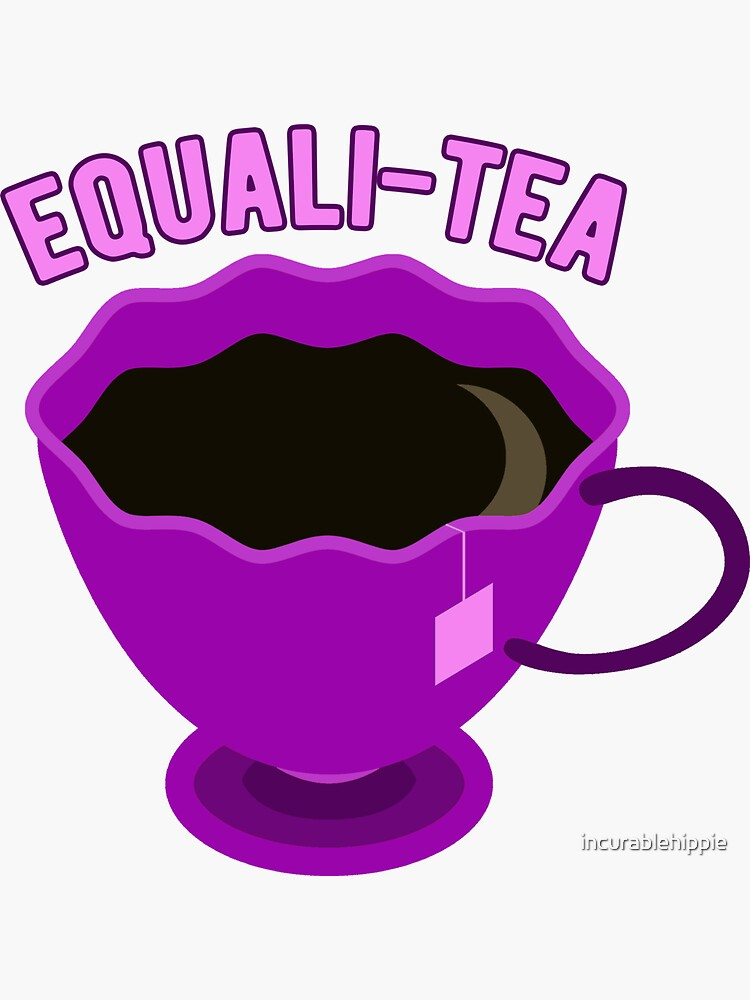 Equali-Tea: for fans of equali-tea and diversi-tea by incurablehippie