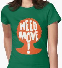 Heed Move! - So I Married an Axe Murderer Women's Fitted T-Shirt