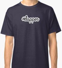 #dapper   hashtag Classic T-Shirt