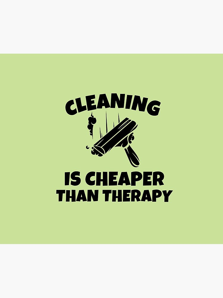 Cleaning is Cheaper Than Therapy Novelty Cleaning Gifts by SavvyCleaner