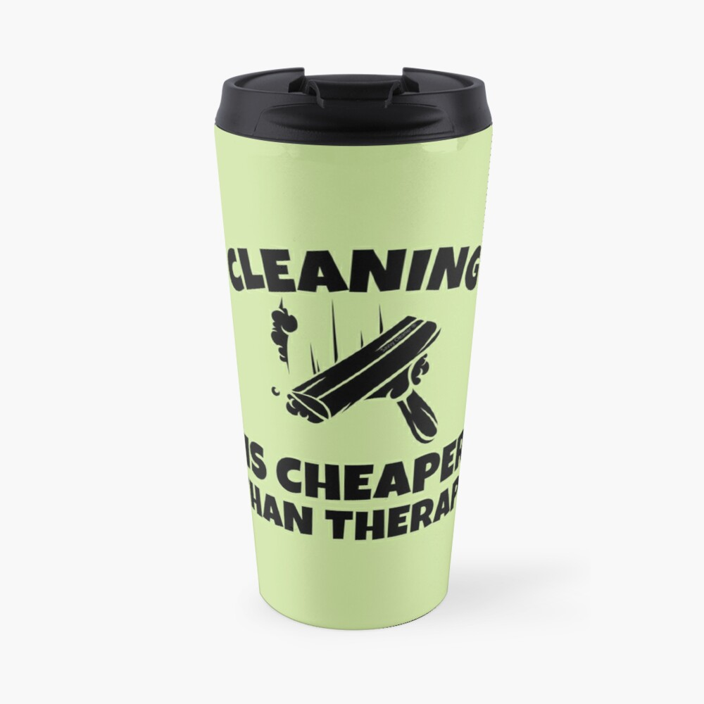 Cleaning is Cheaper Than Therapy Novelty Cleaning Gifts Travel Mug