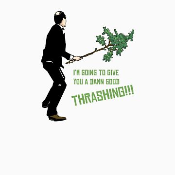 Good Thrashing! – Basil Fawlty by Firepower
