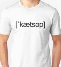 Ketchup - [ˈkætsəp] T-Shirt