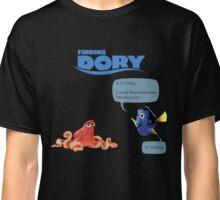 Finding Dory Classic T-Shirt