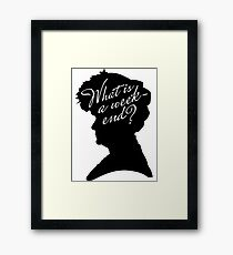 What is a weekend? Framed Print