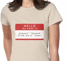 The Mortal Instruments & The Infernal Devices: Magnus's Name (Ver 1) Womens Fitted T-Shirt