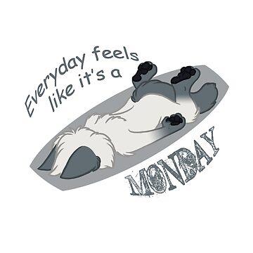 Every day feels like it's a MONDAY by DraniKitten