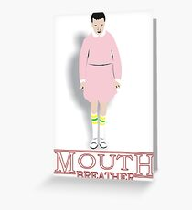 Mouth Breather Stranger  Greeting Card