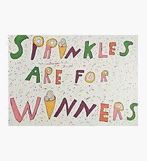 Sprinkles are for winners Photographic Print