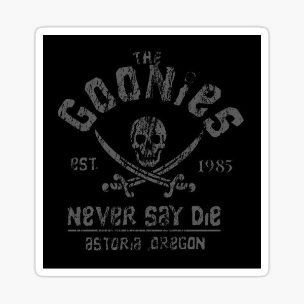 The Goonies - Never Say Die - Grey on Black Sticker