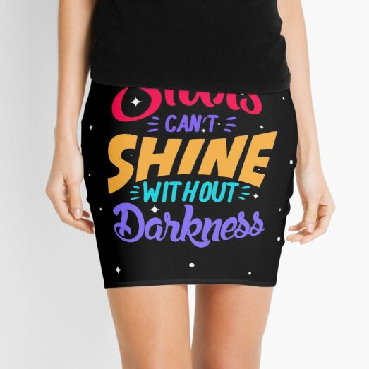 Stars can't shine without darkness Mini Skirt
