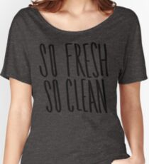 So Fresh So Clean Women's Relaxed Fit T-Shirt