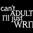 I can't ADULT (Black) by coffeeink