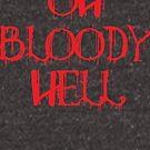 Oh Blutige Hölle von kjanedesigns