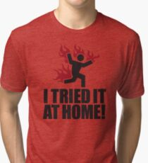 I tried it at home! Tri-blend T-Shirt