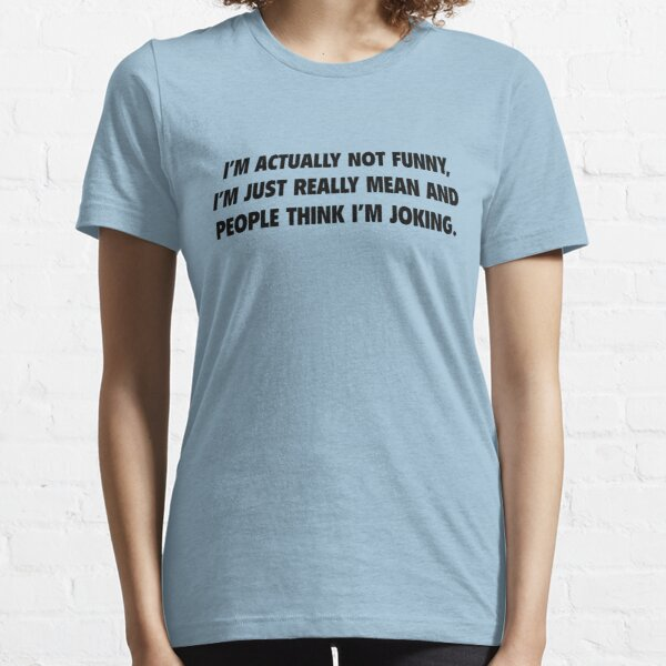 I'm Actually Not Funny Essential T-Shirt