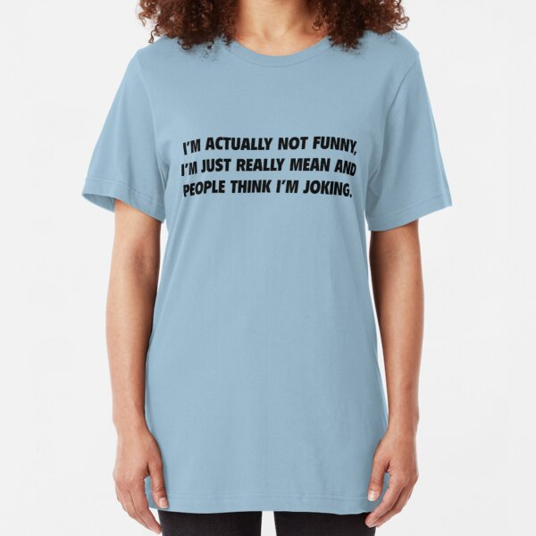 I'm Actually Not Funny Slim Fit T-Shirt