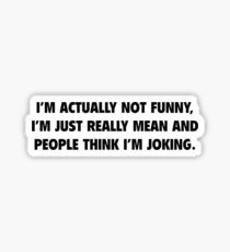 I'm Actually Not Funny Sticker