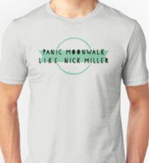 Panic Moonwalk like Nick Miller Unisex T-Shirt