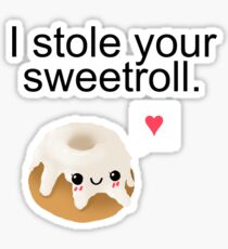 I stole your sweetroll. Sticker