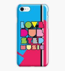 Love Dubstep Music iPhone Case/Skin