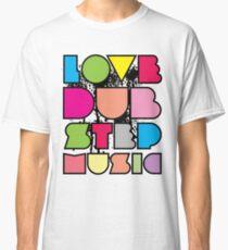 Love Dubstep Music Classic T-Shirt