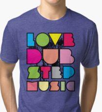 Love Dubstep Music Tri-blend T-Shirt