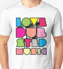 Love Dubstep Music T-Shirt