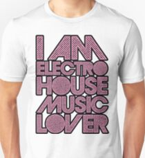 I AM ELECTRO HOUSE MUSIC LOVER (LIGHT PINK) T-Shirt