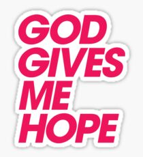God Gives Me Hope Sticker