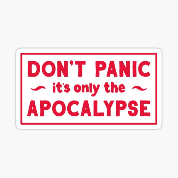 Don't Panic, it's only the Apocalypse Sticker