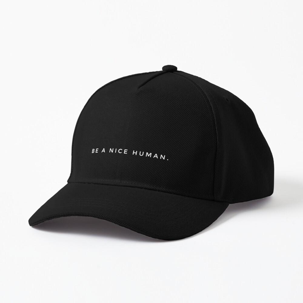 BE A NICE HUMAN. Cap