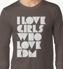I Love Girls Who Love EDM (Electronic Dance Music) T-Shirt