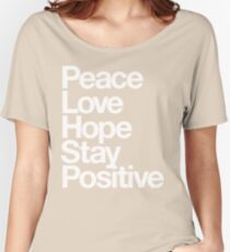 Peace Love Hope Stay Positive (white) Women's Relaxed Fit T-Shirt