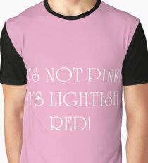 It's not pink! Graphic T-Shirt