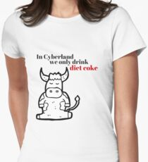 In Cyberland We Only Drink Diet Coke Women's Fitted T-Shirt