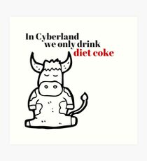In Cyberland We Only Drink Diet Coke Art Print