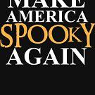 Mach Amerika wieder gruselig von kjanedesigns