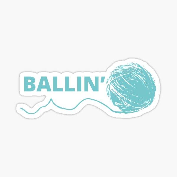 Ballin Sticker