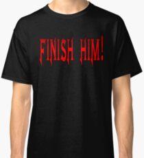 Finish Him Classic T-Shirt