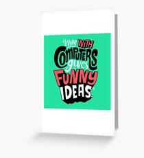 computer fun Greeting Card